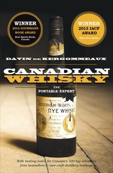 Canadian Whisky: The Portable Expert, de Kergommeaux, Davin
