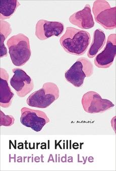 Natural Killer: A Memoir