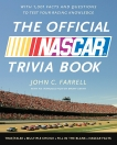 The Official NASCAR Trivia Book: With 1001 Facts and Questions to Test Your Racing Knowledge, Farrell, John C.