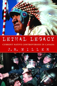 Lethal Legacy: Current Native Controversies in Canada