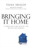 Bringing It Home: A Nurse Discovers the World Beyond the Hospital, Shalof, Tilda