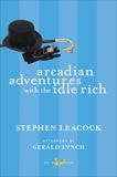 Arcadian Adventures with the Idle Rich, Leacock, Stephen
