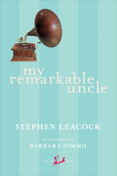 My Remarkable Uncle, Leacock, Stephen
