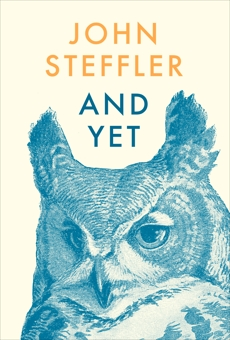 And Yet: Poems, Steffler, John