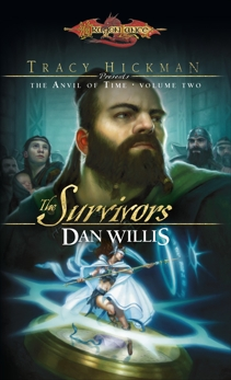 The Survivors: Tracy Hickman Presents the Anvil of Time, Willis, Dan