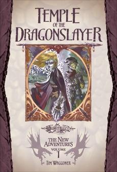 Temple of the Dragonslayer: Dragonlance: The New Adventures, Volume Three, Waggoner, Tim