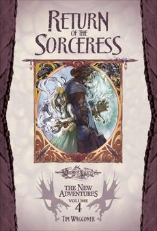 Return of the Sorceress: Dragonlance: The New Adventures, Volume Three, Waggoner, Tim