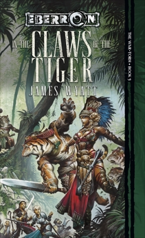 In the Claws of the Tiger: War-Torn, Book 3, Wyatt, James