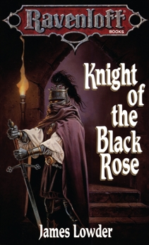 Knight of the Black Rose, Lowder, James