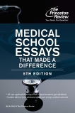 Medical School Essays That Made a Difference, 5th Edition, The Princeton Review