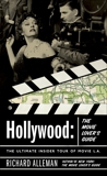 Hollywood: The Movie Lover's Guide: The Ultimate Insider Tour of Movie L.A., Alleman, Richard