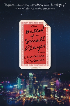 The Ballad of a Small Player: A Novel, Osborne, Lawrence