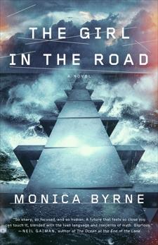 The Girl in the Road: A Novel, Byrne, Monica