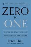 Zero to One: Notes on Startups, or How to Build the Future, Thiel, Peter & Masters, Blake