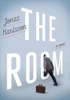 The Room: A Novel, Karlsson, Jonas