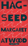 Hag-Seed: William Shakespeare's The Tempest Retold: A Novel, Atwood, Margaret Eleanor & Atwood, Margaret