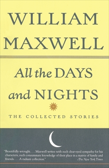 All the Days and Nights: The Collected Stories, Maxwell, William