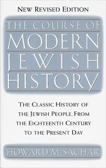 The Course of Modern Jewish History, Sachar, Howard M.