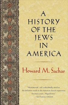 A History of the Jews in America, Sachar, Howard Morley