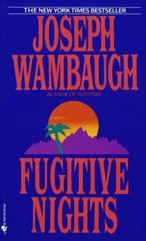 Fugitive Nights: A Novel, Wambaugh, Joseph