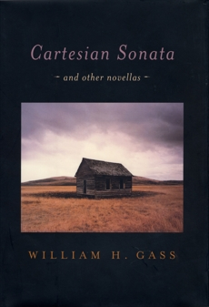 Cartesian Sonata: And Other Novellas, Gass, William H.