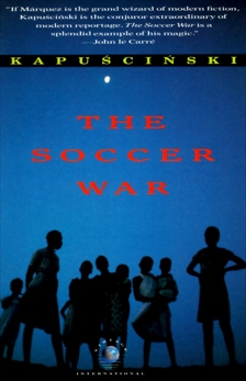 The Soccer War, Kapuscinski, Ryszard