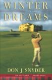 Winter Dreams: A Novel, Snyder, Don J.