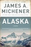 Alaska: A Novel, Michener, James A.