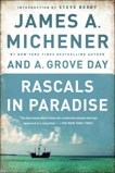 Rascals in Paradise, Michener, James A. & Day, A. Grove