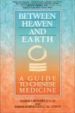 Between Heaven and Earth: A Guide to Chinese Medicine, Beinfield, Harriet & Korngold, Efrem