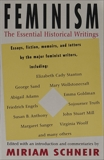 Feminism: The Essential Historical Writings, Schneir, Miriam