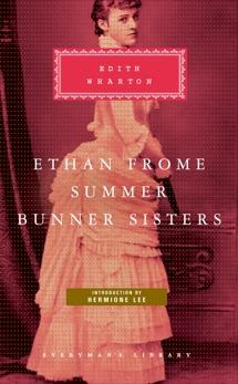 Ethan Frome, Summer, Bunner Sisters, Wharton, Edith