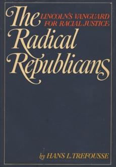 The Radical Republicans, Trefousse, Hans L. & TREFOUSSE, HANS L.