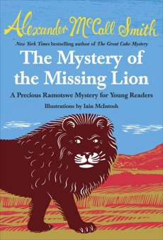 The Mystery of the Missing Lion, McCall Smith, Alexander