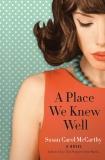 A Place We Knew Well: A Novel, McCarthy, Susan Carol