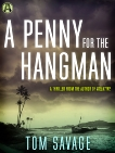 A Penny for the Hangman: A Thriller, Savage, Tom