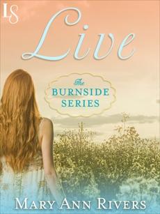 Live: A Burnside Novel, Rivers, Mary Ann