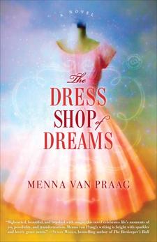 The Dress Shop of Dreams: A Novel, Van Praag, Menna & van Praag, Menna