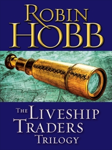 The Liveship Traders Trilogy 3-Book Bundle: Ship of Magic, Mad Ship, Ship of Destiny, Hobb, Robin