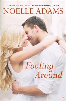 Fooling Around: A Novel, Adams, Noelle