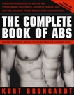 The Complete Book of Abs: Revised and Expanded Edition, Brungardt, Kurt