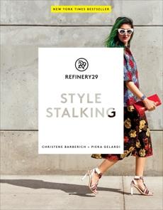Refinery29: Style Stalking, Barberich, Christene & Gelardi, Piera