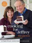 Cooking for Jeffrey: A Barefoot Contessa Cookbook, Garten, Ina