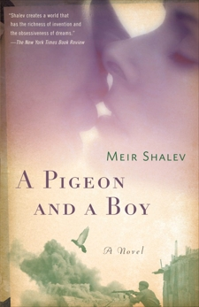 A Pigeon and a Boy: A Novel, Shalev, Meir