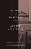 Blooms of Darkness: A Novel, Appelfeld, Aharon
