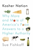 Kosher Nation: Why More and More of America's Food Answers to a Higher Authority, Fishkoff, Sue