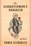 The Slaughterman's Daughter: A Novel, Iczkovits, Yaniv