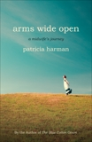 Arms Wide Open: A Midwife's Journey, Harman, Patricia