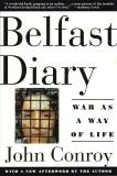 Belfast Diary: War as a Way of Life, Conroy, John