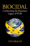 Biocidal: Confronting the Poisonous Legacy of PCBs, Dracos, Ted